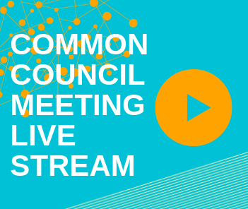 Graphic with text reading Common Council Meeting Live Stream and play button graphic