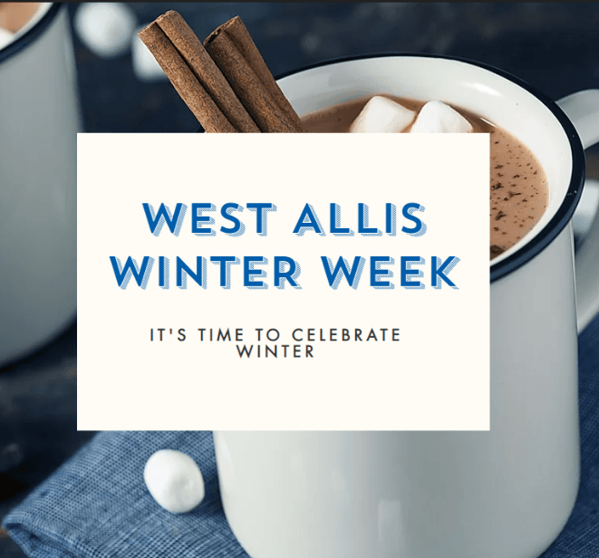 "Stock image of cup of hot chocolate with text overlay reading ""West Allis Winter week"""