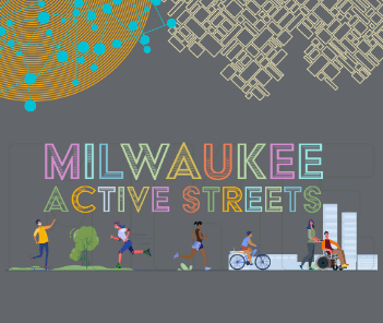 Illustration of City street with text reading Milwaukee Active Streets