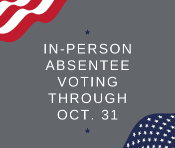 IN-person absentee voting through oct. 31